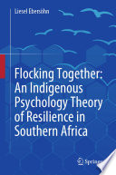 Flocking Together  An Indigenous Psychology Theory of Resilience in Southern Africa