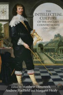 The Intellectual Culture of the English Country House  1500 1700 Book