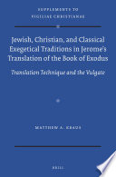 Jewish Christian And Classical Exegetical Traditions In Jerome S Translation Of The Book Of Exodus