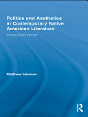 Politics and Aesthetics in Contemporary Native American Literature