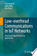 Low overhead Communications in IoT Networks Book