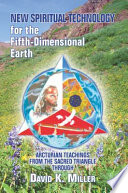 New Spiritual Technology for the Fifth-Dimensional Earth
