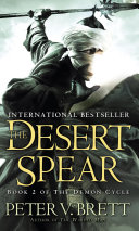 The Desert Spear: Book Two of The Demon Cycle Book