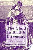 The Child In British Literature