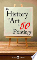 The History of Art in 50 Paintings  Illustrated