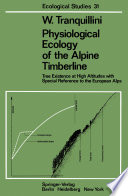 Physiological Ecology of the Alpine Timberline