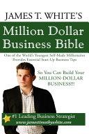 James T  White s Million Dollar Business Bible