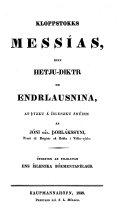Kloppstokks Messías, einn hetju-diktr um endrlausnina, af þýzku á íslenzku snúinn af Jóni sál. Þorlákssyni, etc. [With a biographical preface by Th. Guðmundsson.]