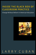 Inside the Black Box of Classroom Practice