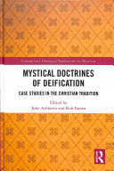 Mystical doctrines of deification: case studies in the Christian tradition