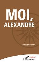 Moi, Alexandre [Pdf/ePub] eBook