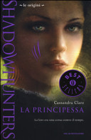 Le origini. La principessa. Shadowhunters