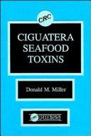 Ciguatera Seafood Toxins