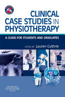 Clinical Case Studies in Physiotherapy E Book