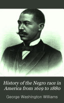 History of the Negro Race in America from 1619 to 1880