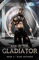 Dark Universe  Rise of the Gladiator Book 2