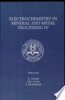 Proceedings of the Fourth International Symposium on Electrochemistry in Mineral and Metal Processing