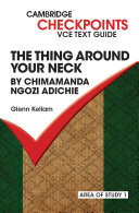 Checkpoints VCE Text Guides: The Thing Around Your Neck by Chimamanda Ngozi Adichie