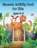 Dinosaur Activity Book for Kids Ages 4  8