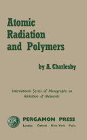 Atomic Radiation and Polymers
