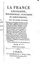 La France législative, ministerielle, judiciaire et administrative