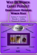 Why Do Women Carry Purses  Unnecessary Burdens Women Bear