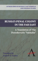 Russia's Penal Colony in the Far East