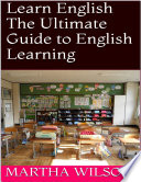 Learn English: The Ultimate Guide to English Learning