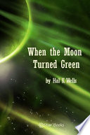 Free When the Moon Turned Green Book