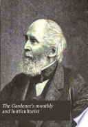 The Gardener's Monthly and Horticulturist