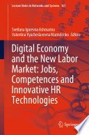 Digital Economy and the New Labor Market  Jobs  Competences and Innovative HR Technologies