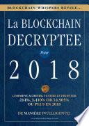 LA BLOCKCHAIN DECRYPTEE POUR 2018
