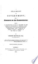 A Fragment on Government; Or, a Comment on the Commentaries: