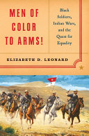Men of Color to Arms   Black Soldiers  Indian Wars  and the Quest for Equality