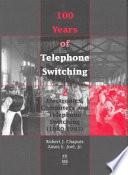 100 Years of Telephone Switching