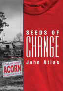Seeds of Change: The Story of ACORN, America's Most ...