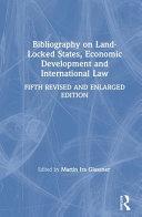Bibliography on Land-locked States, Economic Development and International Law