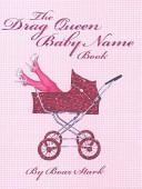 The Drag Queen Baby Name Book