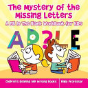 The Mystery of the Missing Letters - A Fill In The Blank Workbook for Kids   Children's Reading and Writing Books