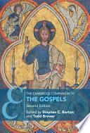 The Cambridge Companion to the Gospels