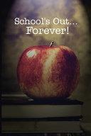 School's Out Forever Pdf [Pdf/ePub] eBook
