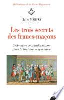 Les Trois Secrets Des Francs Ma Ons