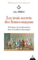 Pdf Les trois secrets des francs-maçons Telecharger