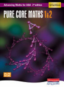 Pdf Advancing Maths for AQA: Pure Core 1 & 2 2nd Edition (C1 & C2)