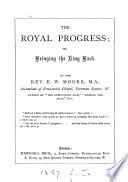 The Royal Progress Or Bringing The King Back Book PDF