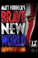 Matt Forbeck amp amp amp amp   39 s Brave New World  Revolution