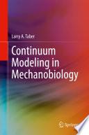 Continuum Modeling in Mechanobiology