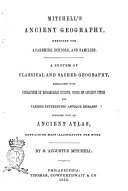 Mitchell's Ancient Geography Designed for Academies, Schools and Families by S. Augustus Mitchell