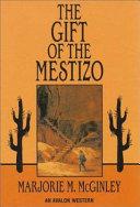 The Gift of the Mestizo