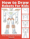 How to Draw Robots for Kids